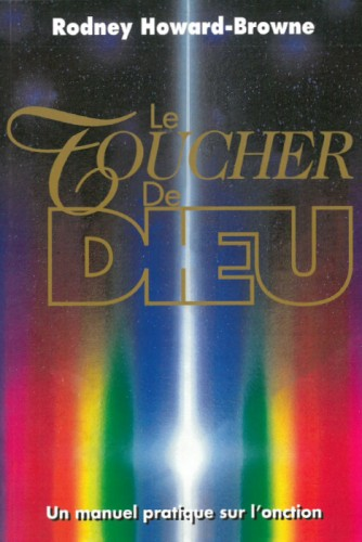Le toucher de Dieu - Rodney Howard Browne