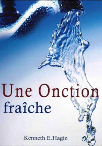 Kenneth hagin, Une onction fraîche
