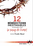 12 Bénédictions inestimables acquises par le sang de Christ